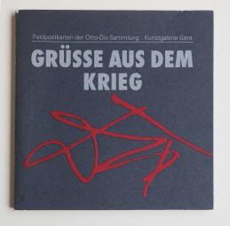 Otto Dix, Grüsse aus dem Krieg, Feldpostkarten der Otto-Dix-Sammlung Kunstgalerie Gera