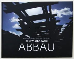 Jost Wischnewski, ABBAU-Interpretation einer Wirtschaftslandschaft